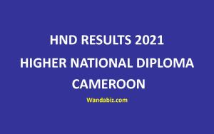 HND results 2021 higher national diploma cameroon