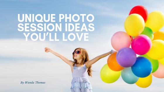 Unique Photo Session Ideas You'll Love