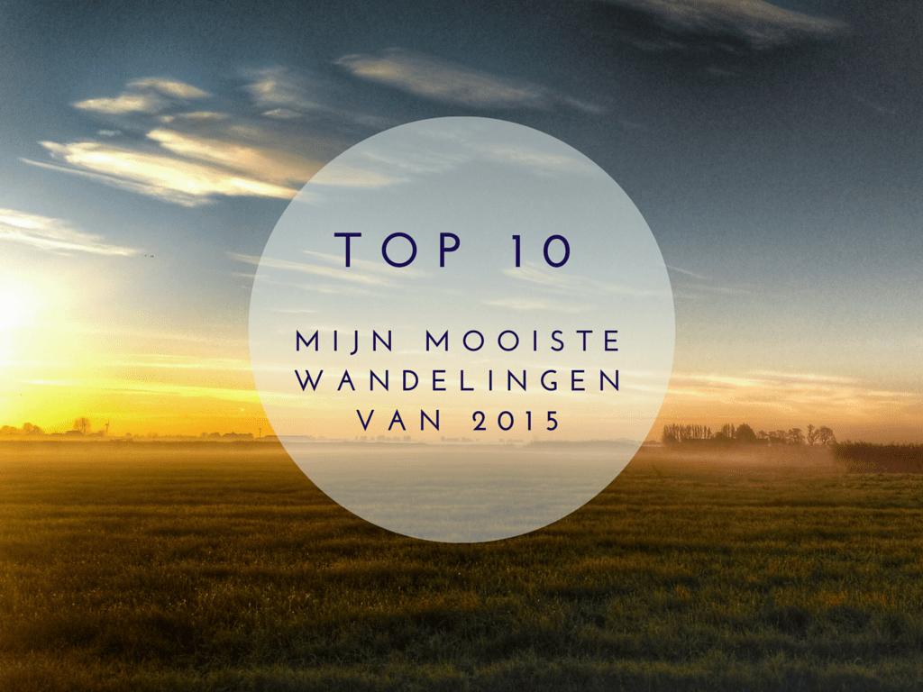Top 10 mooiste wandelingen van 2015
