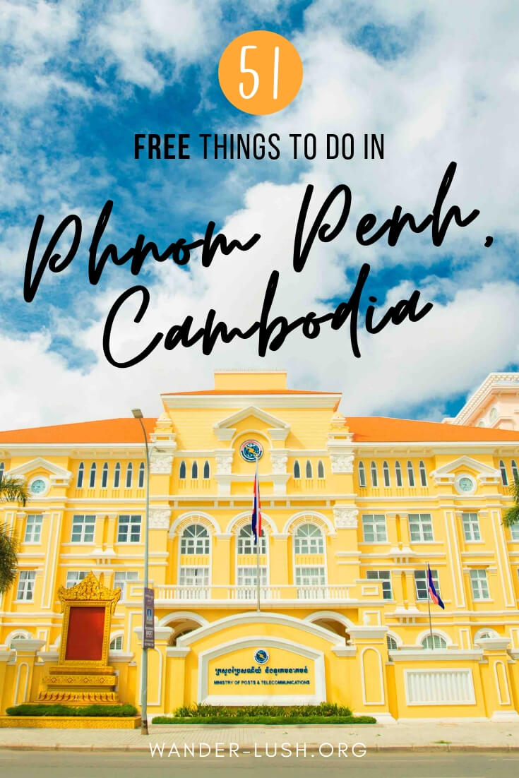 51 Free Things to Do in Phnom Penh, Cambodia | Wander-Lush