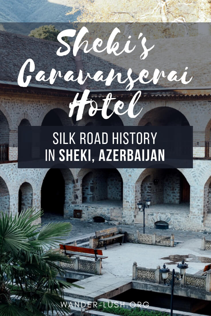 Sleep inside the famous caravanserai Sheki, one of the coolest accommodations in Azerbaijan! Here's how to plan your stay at the Sheki Karvansaray Hotel.