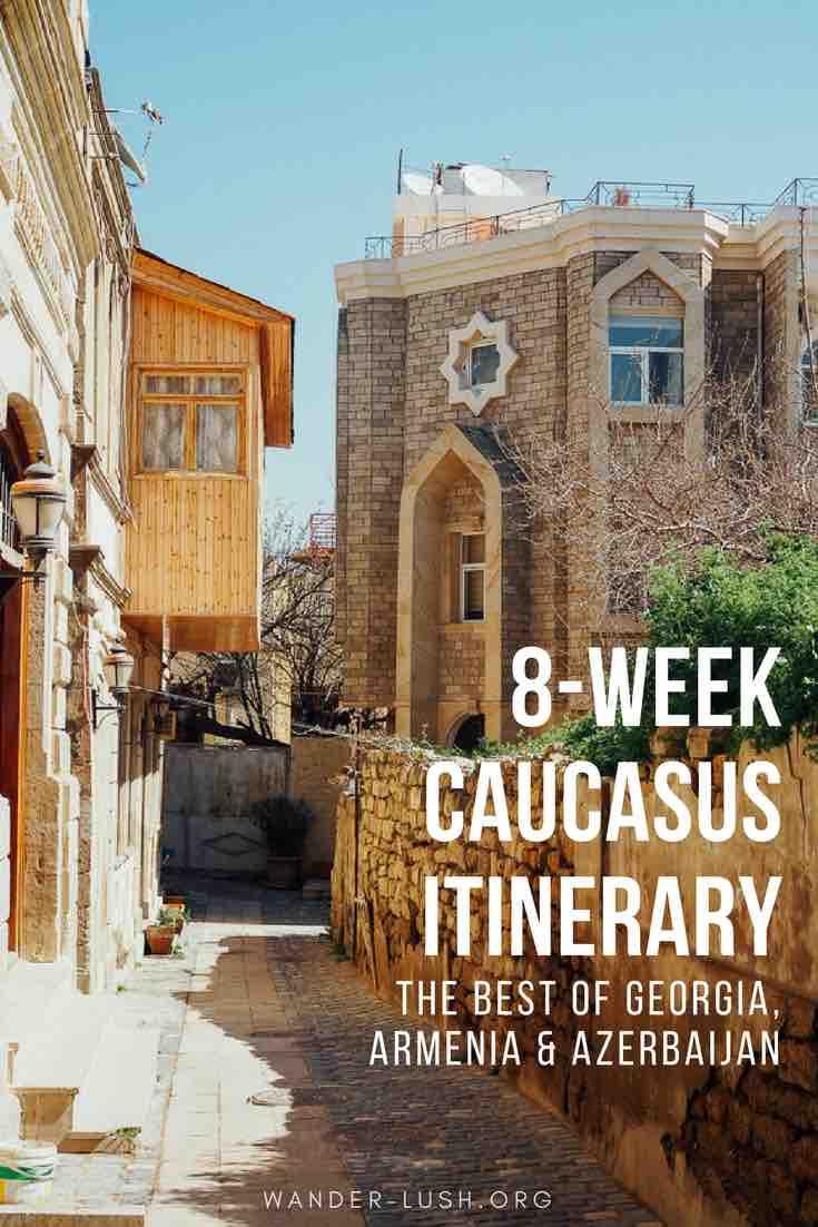 8 week, 2 month travel itinerary for Georgia, Armenia and Azerbaijan (the Caucasus).