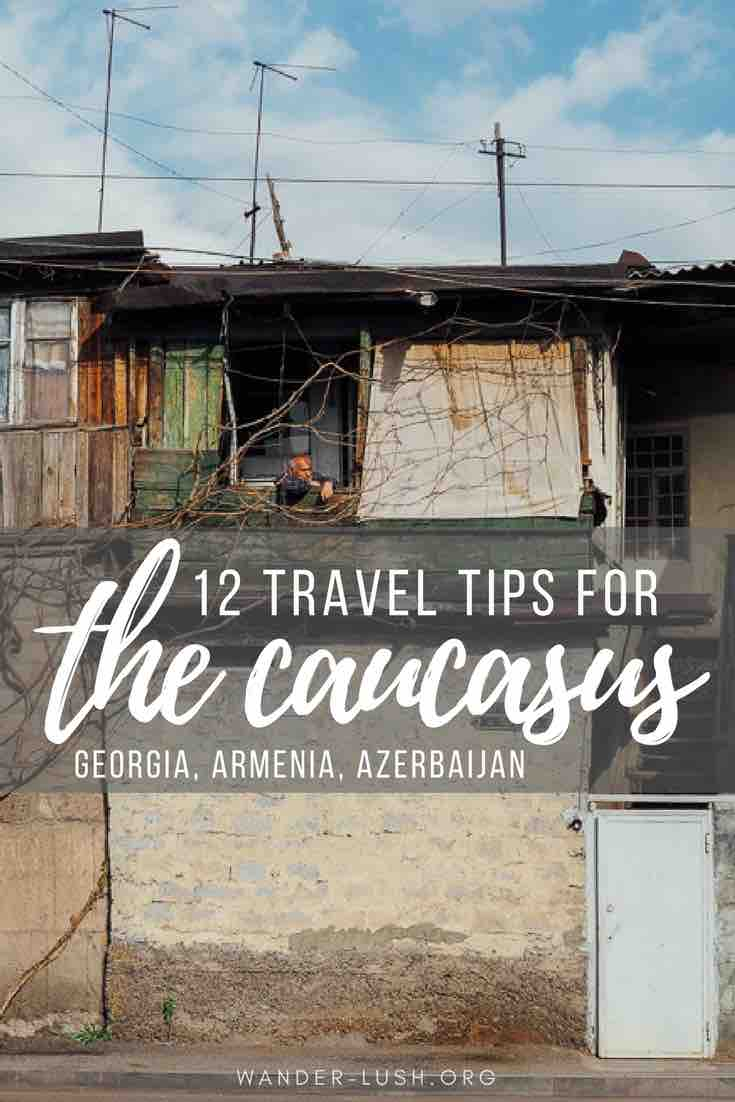 12 things you absolutely should know before you visit The Caucasus, Georgia, Armenia and Azerbaijan