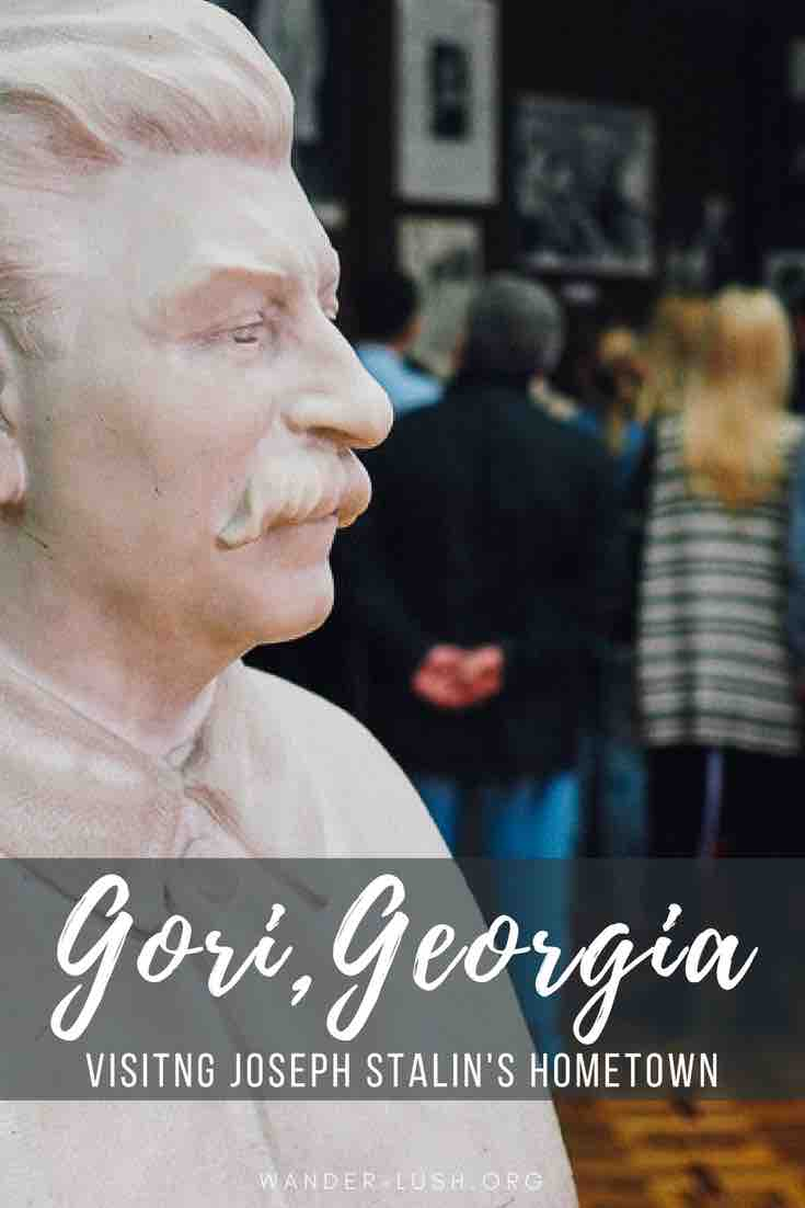 What to expect when you visit Gori, Georgia, the birthplace of Stalin.