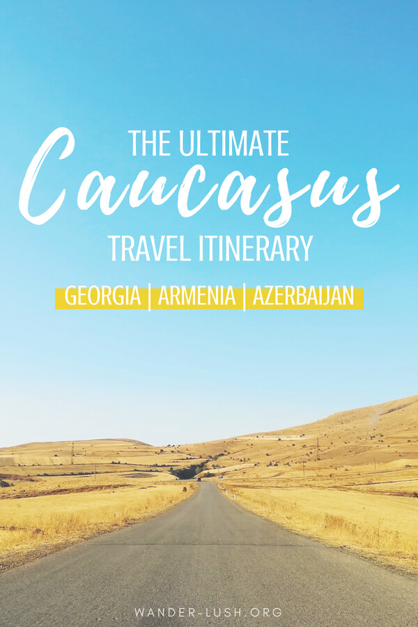 Dreaming of a trip to the Caucasus? Here's everything you need to plan the perfect Georgia Armenia Azerbaijan itinerary—including what to see, day trips, transport and accommodation advice—based on my own experience travelling in the region for three months.