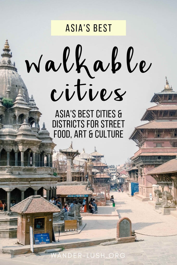From Japan to Uzbekistan, Malaysia to Mongolia, these are the best walkable cities in Asia (as recommended by travel bloggers).