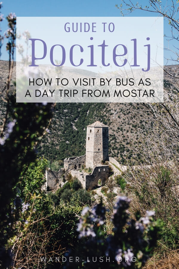 Visiting Mostar? Don't skip a day trip to Pocitelj. This Mostar to Pocitelj Bosnia guide covers public transport instructions & things to do in Pocitelj.