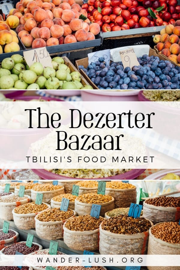 A complete guide to visiting the Dezerter Bazaar, the biggest Tbilisi market — including how to get there, and how to navigate the market.