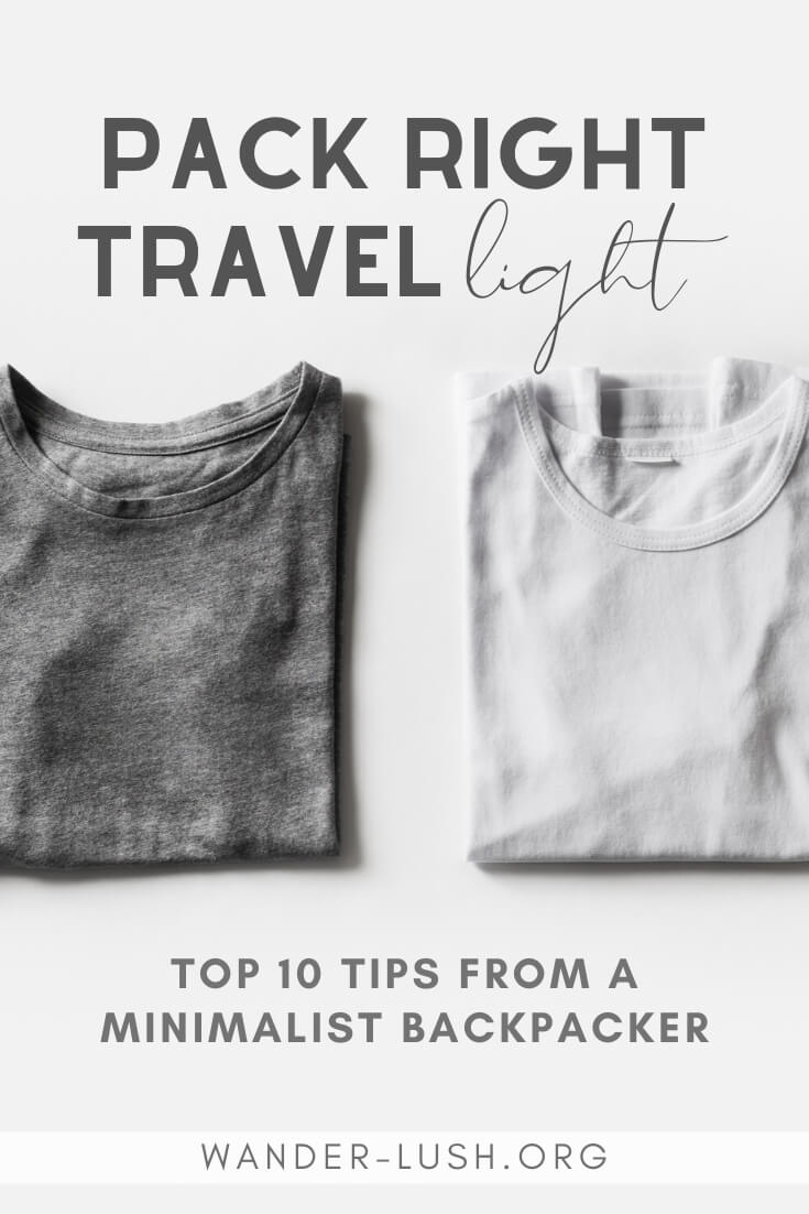 A minimalist traveller shares 10 tips for packing light & travelling right. Master the art of minimalist backpacking & enhance your travel experience.