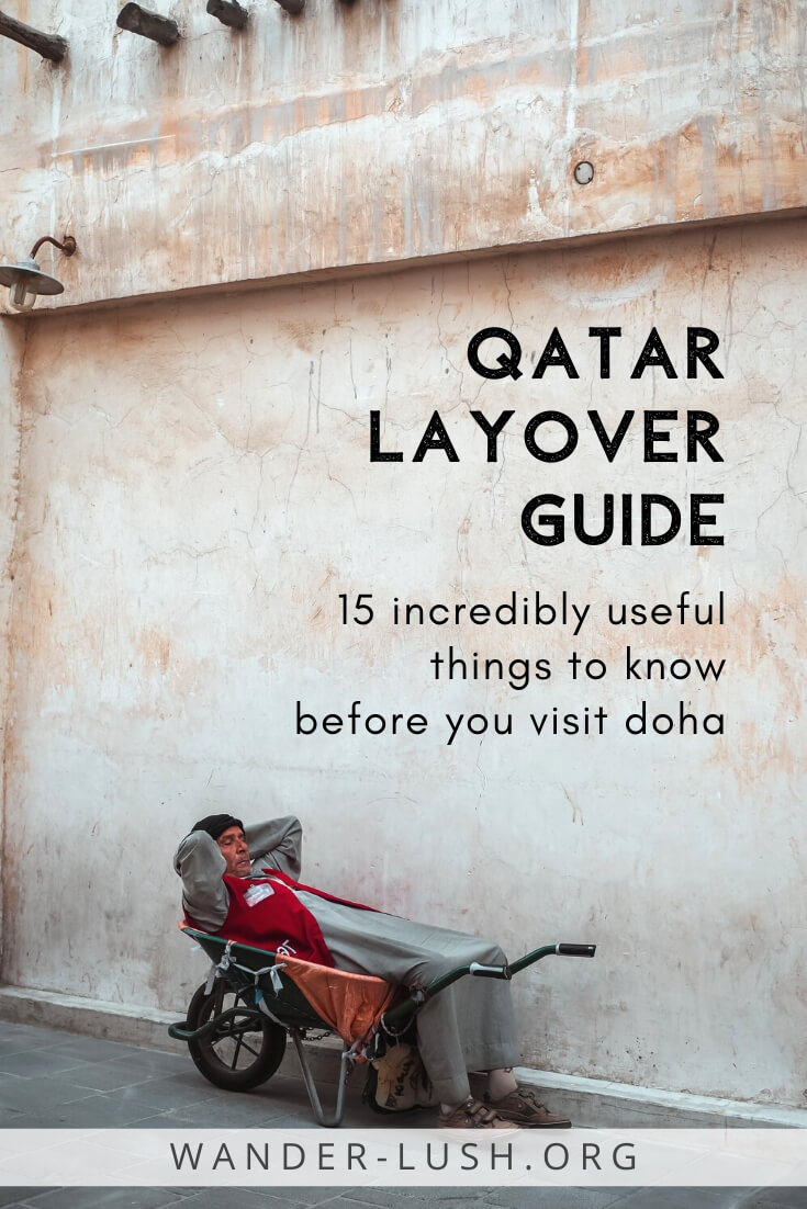 Planning a stopover in Doha? This list of 15 incredibly useful Qatar travel tips covers everything from dress codes and rules for foreigners, to budgeting, and how to move around the city.