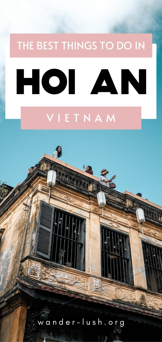 The perfect 3 days in Hoi An itinerary for the best of the UNESCO Ancient Town and beyond. Includes Hoi An day trips and top restaurants.