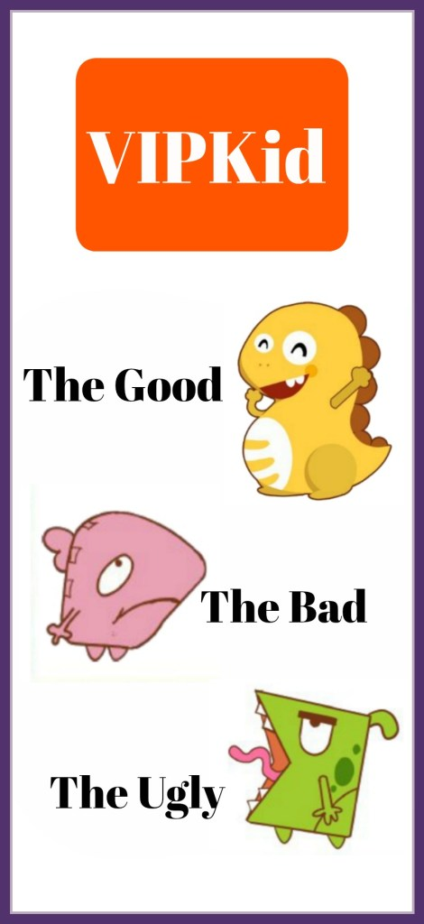 VIPKid, The Good, The Bad, and The Ugly