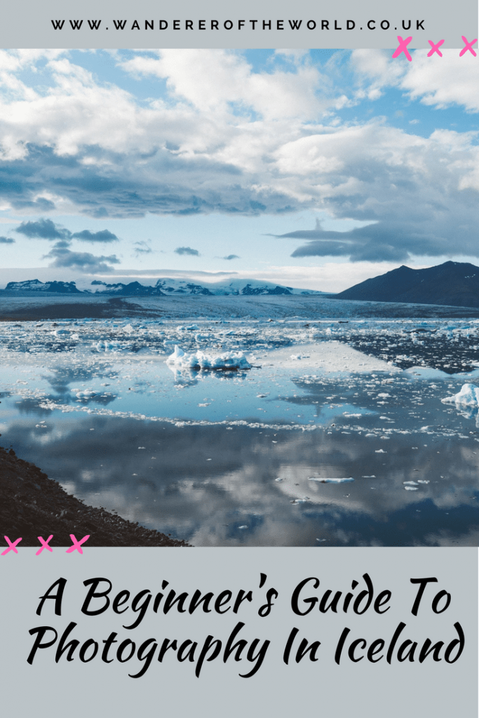 A Beginner's Guide To Photography In Iceland