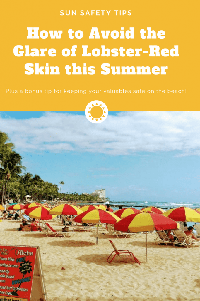 Sun Safety Tips: How to Avoid the Glare of Lobster-Red Skin this Summer