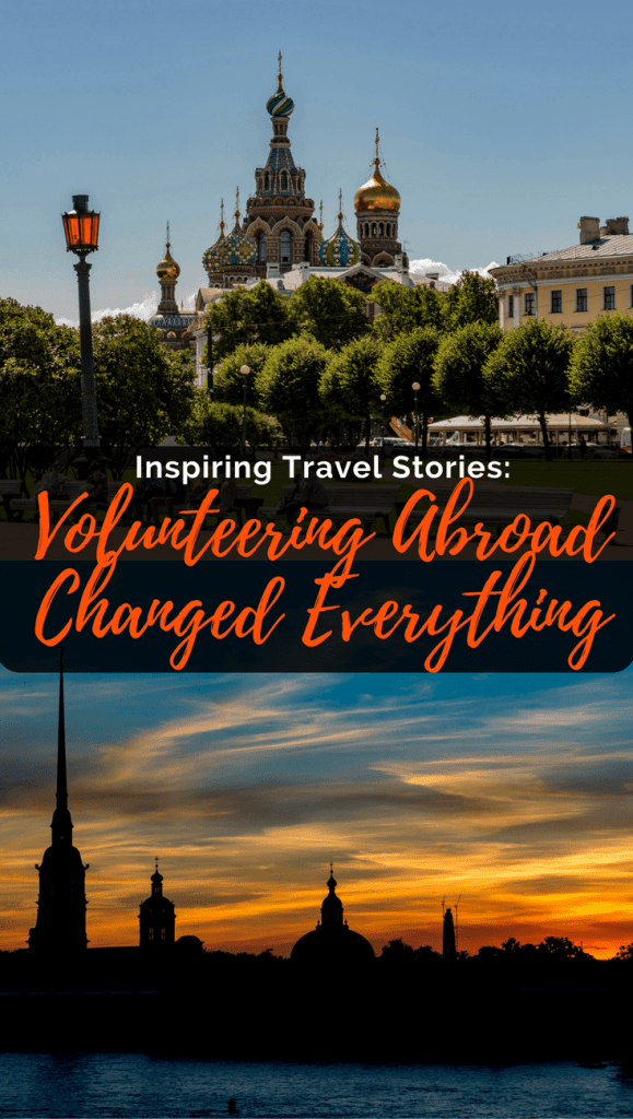 Inspiring Travel Stories: Volunteering Abroad Changed Everything