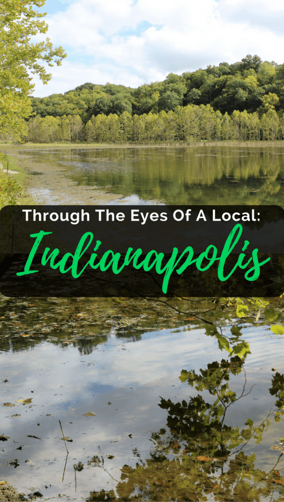 Through The Eyes Of A Local: Indianapolis