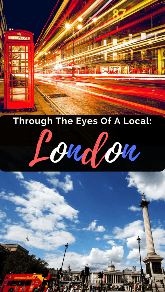 Through The Eyes Of A Local: London