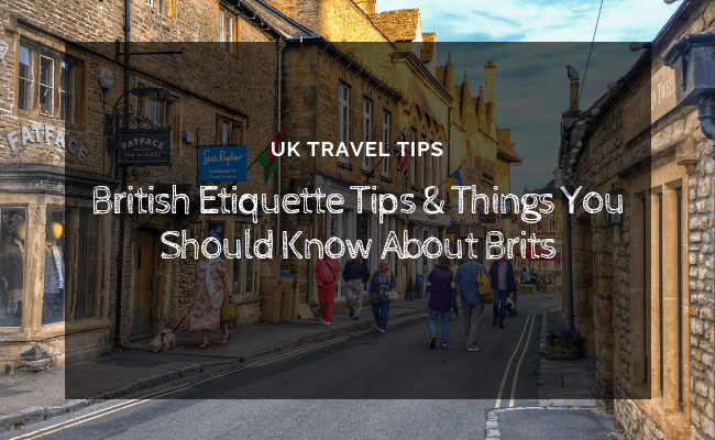 British Etiquette Tips & Things You Should Know About Brits