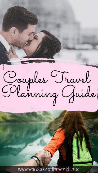 The Complete Travel Planning Guide for Couples