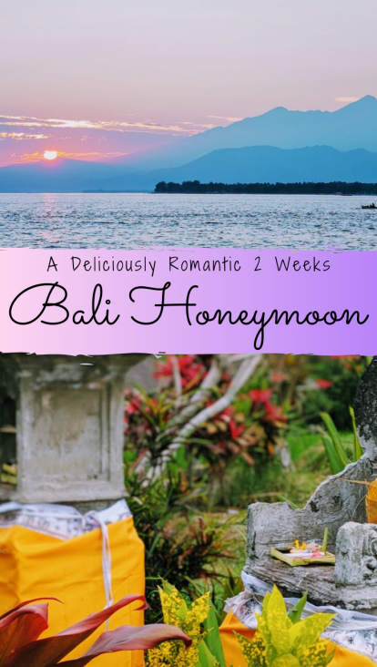 Bali Honeymoon Itinerary: A Deliciously Romantic 2 Weeks in Bali