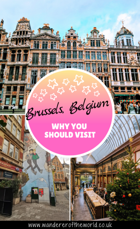 Is Brussels Worth Visiting? 17 Reasons To Visit Brussels, Belgium