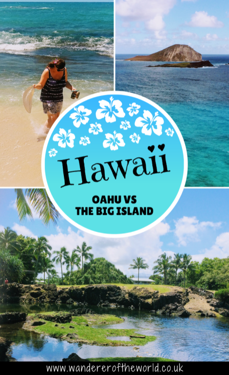Oahu vs The Big Island: Which One Should You Visit?