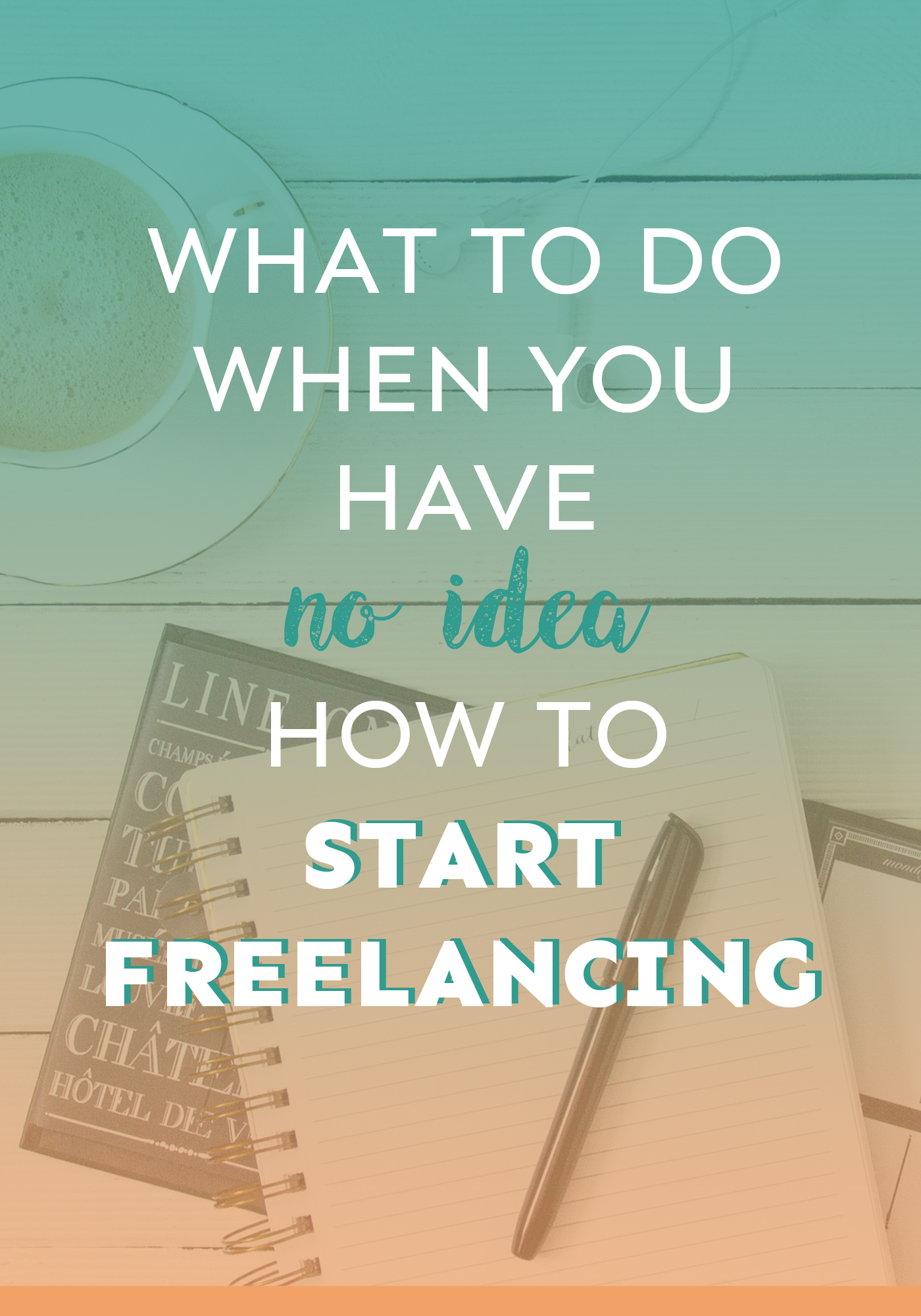 The first three things you should do before you start freelancing