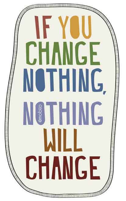 INSPIRATIONS_1.-Do-you-want-do-be-happy_If-you-change-nothing,-nothing-will-change