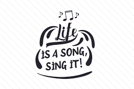 Life is a song sing it