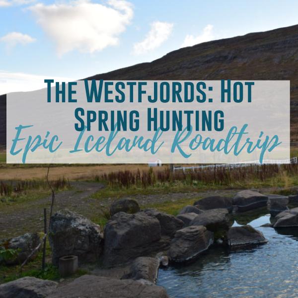Iceland's Westfjords: Hot Spring Hunting