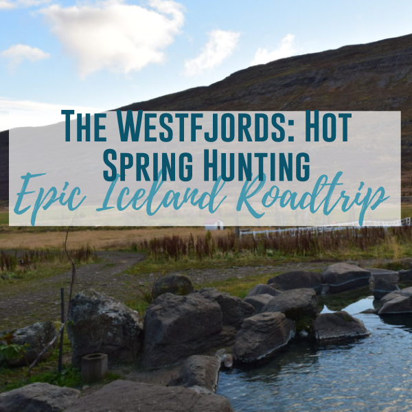 Iceland's Westfjords: Hot Spring Hunting