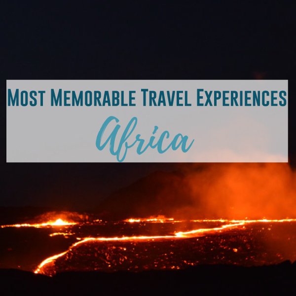 Most Memorable Travel Experiences: Africa