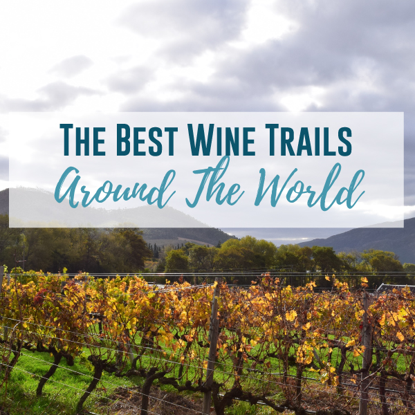 Wine Trails Around The World