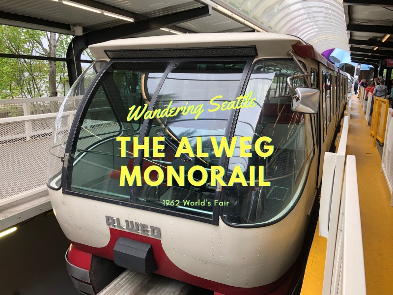 Wandering Seattle_The Alweg Monorail