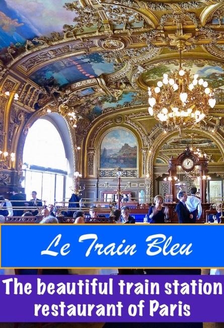 Le Train Bleu at Gare de Lyon is the most beautiful train station restaurant in Paris.