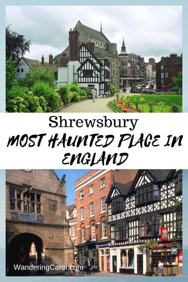Is Shrewsbury, England, the most haunted place in England? A picturesque town northwest of London near the border of Wales, it\'s got haunted hotels, ghosts and apparitions galore. It\'s also a top place to visit in England if you like Tudor buildings, walkable streets and history. #Shrewsbury #Halloween #Haunted #Spooky #England #Travel #Scary