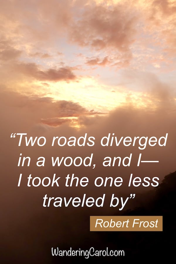 This inspirational saying by Robert Frost about the road less traveled is one of the best quotes about travelling ever written