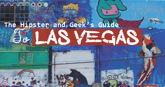 Hipster and Geek Guide to Las Vegas Wandering Chocobo