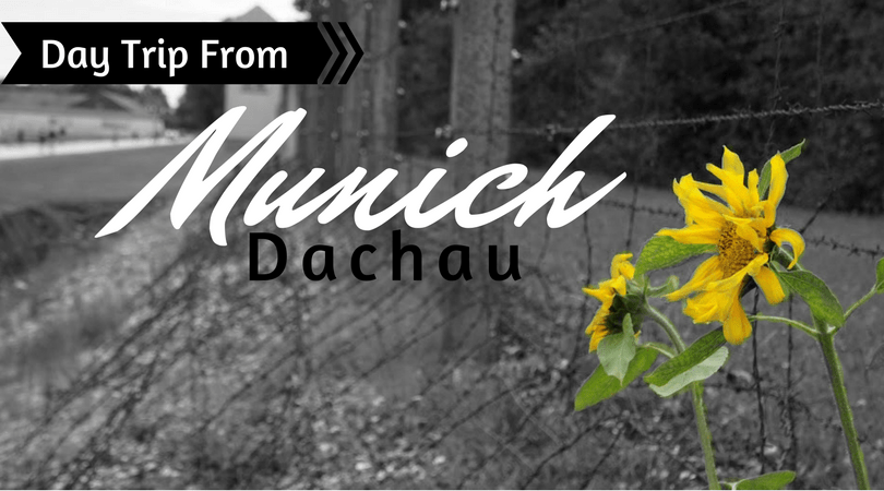 Day Trip From Munich to Dachau