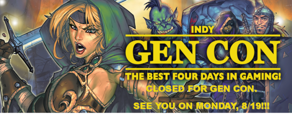 Closed for Gen Con