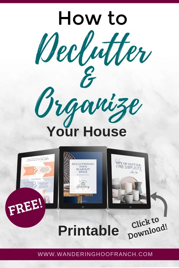 Decluttering and organizing the house & homestead. Tips, tricks and bonus free printable workbook and course to get your started today.
