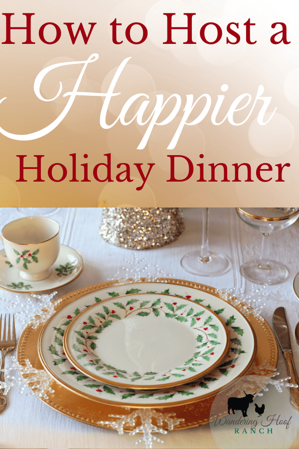 Here's some helpful hints to host a holiday dinner with less stress and more joy