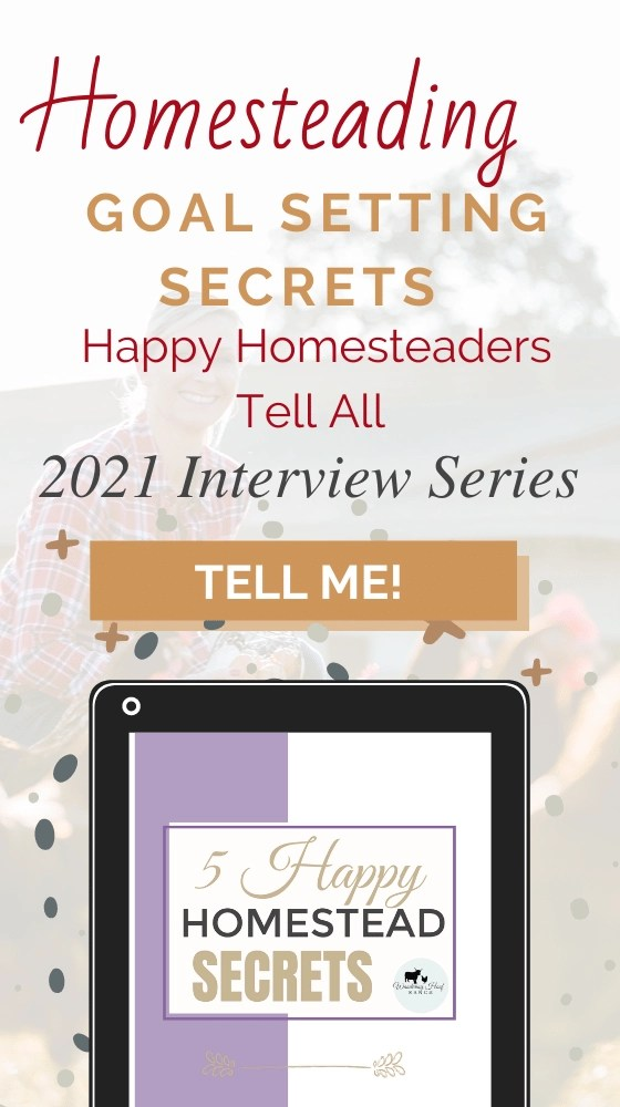 homestading goal setting secrets happy homesteaders tell all interview series pin image