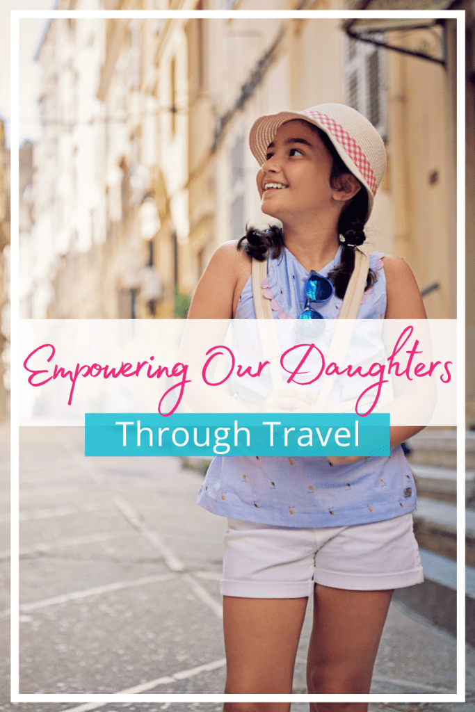 Empowering our Daughters Through Travel Pin