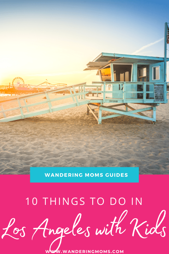 10 Things To Do In Los Angeles With Kids