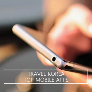 Travel Korea: Top Mobile Apps to Download