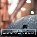 What to do when it's raining in Seoul
