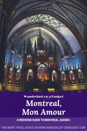 Montreal Mon Amour - things to do in Montreal - biodome - Notre Dame Cathedral - Wanderlust on a Budget - www.wanderlust-onabudget.com