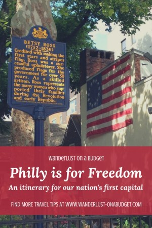 Philly is for Freedom - things to do in Philadelphia - Wanderlust on a Budget - www.wanderlust-onabudget.com
