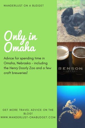 Only in Omaha - things to do in Omaha - Wanderlust on a Budget